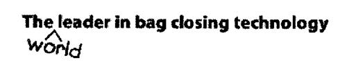 THE WORLD LEADER IN BAG CLOSING TECHNOLOGY