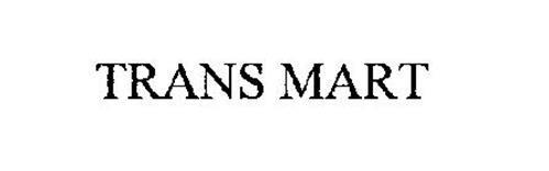 TRANS MART