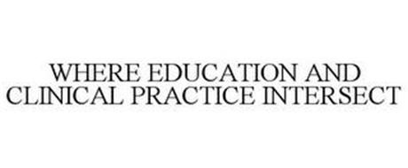 WHERE EDUCATION AND CLINICAL PRACTICE INTERSECT