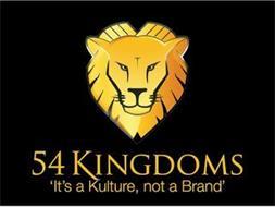 54 KINGDOMS 'IT'S A KULTURE, NOT A BRAND'