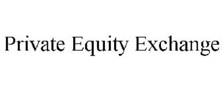 PRIVATE EQUITY EXCHANGE