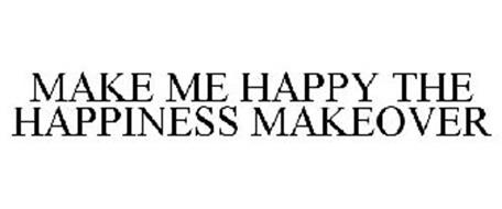MAKE ME HAPPY THE HAPPINESS MAKEOVER