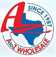 A TO Z WHOLESALE, SINCE 1987.