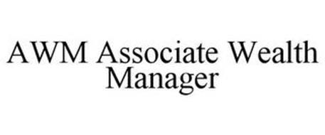 AWM ASSOCIATE WEALTH MANAGER