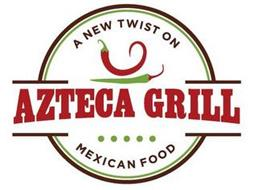 AZTECA GRILL A NEW TWIST ON MEXICAN FOOD