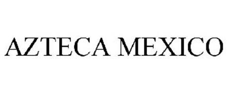 AZTECA MEXICO
