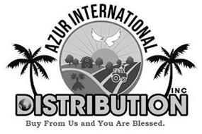 AZUR INTERNATIONAL DISTRIBUTION INC BUY FROM US AND YOU ARE BLESSED.