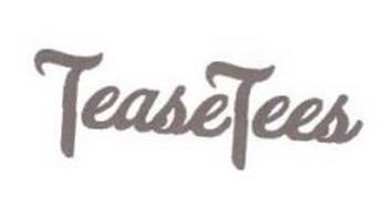 TEASETEES