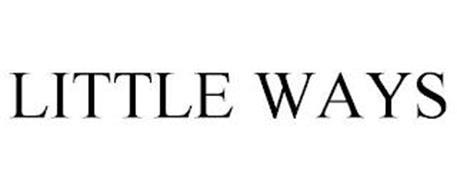 LITTLE WAYS