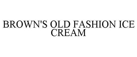BROWN'S OLD FASHION ICE CREAM