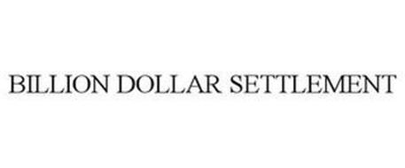 BILLION DOLLAR SETTLEMENT