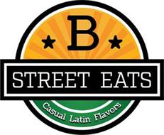 B STREET EATS CASUAL LATIN FLAVORS