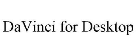 DAVINCI FOR DESKTOP