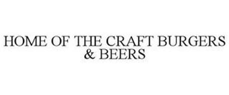 HOME OF THE CRAFT BURGERS & BEERS