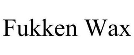 FUKKEN WAX