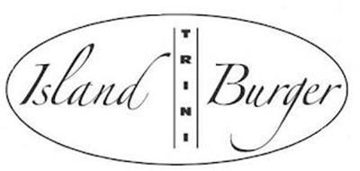 ISLAND TRINI BURGER