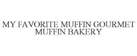 MY FAVORITE MUFFIN GOURMET MUFFIN BAKERY