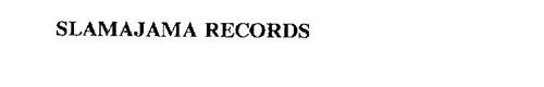 SLAMAJAMA RECORDS