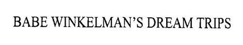 BABE WINKELMAN'S DREAM TRIPS