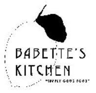 "BABETTE'S KITCHEN ""SIMPLY GOOD FOOD"""