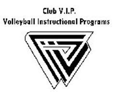 CLUB V.I.P. VOLLEYBALL INSTRUCTIONAL PROGRAMS