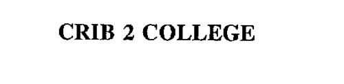 CRIB 2 COLLEGE