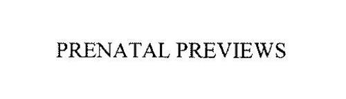 PRENATAL PREVIEWS