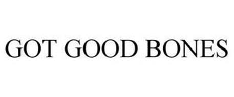 GOT GOOD BONES