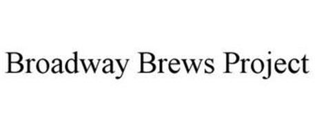 BROADWAY BREWS PROJECT