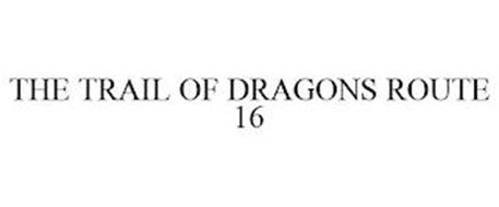 THE TRAIL OF DRAGONS ROUTE 16