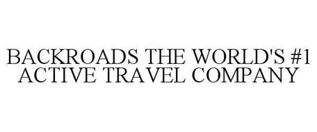 BACKROADS THE WORLD'S #1 ACTIVE TRAVEL COMPANY