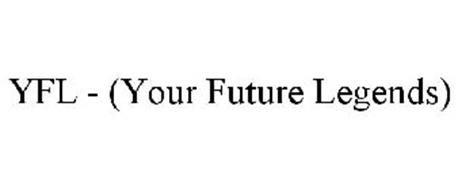YFL - (YOUR FUTURE LEGENDS)