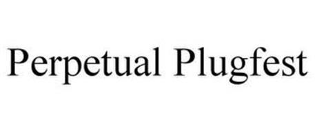 PERPETUAL PLUGFEST