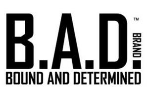 B.A.D. BRAND BOUND AND DETERMINED