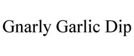 GNARLY GARLIC DIP