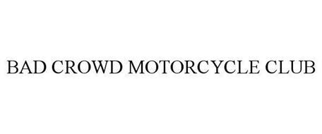 BAD CROWD MOTORCYCLE CLUB