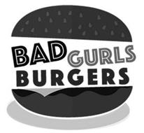BAD GURLS BURGERS