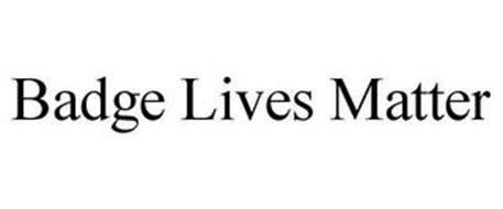 BADGE LIVES MATTER