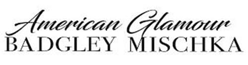 AMERICAN GLAMOUR BADGLEY MISCHKA