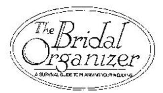 THE BRIDAL ORGANIZER A SURVIVAL GUIDE TO PLANNING YOUR WEDDING