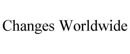 CHANGES WORLDWIDE