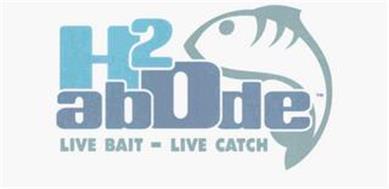 H2 ABODE LIVE BAIT - LIVE CATCH