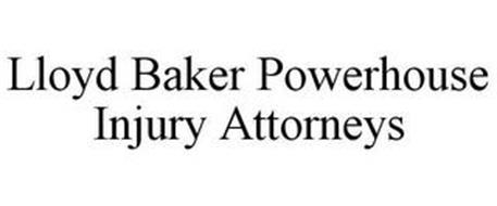 LLOYD BAKER POWERHOUSE INJURY ATTORNEYS