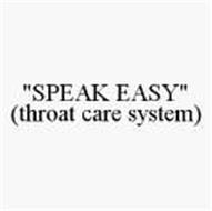 """SPEAK EASY"" (THROAT CARE SYSTEM)"