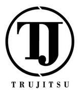 TJ TRUJITSU
