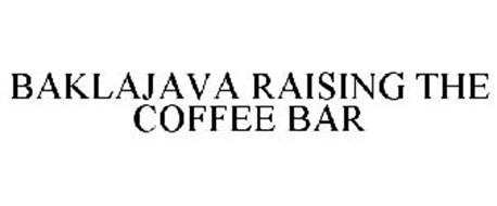 BAKLAJAVA RAISING THE COFFEE BAR