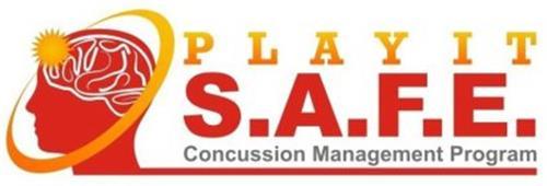 PLAY IT S.A.F.E. CONCUSSION MANAGEMENT PROGRAM