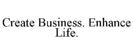 CREATE BUSINESS. ENHANCE LIFE.