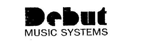 DEBUT MUSIC SYSTEMS