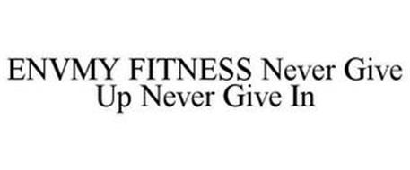 ENVMY FITNESS NEVER GIVE UP NEVER GIVE IN